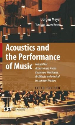 Acoustics and the Performance of Music: Manual for Acousticians, Audio Engineers, Musicians, Architects and Musical Instrument Makers