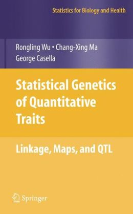 Statistical Genetics of Quantitative Traits: Linkage, Maps and QTL