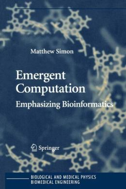 Emergent Computation: Emphasizing Bioinformatics
