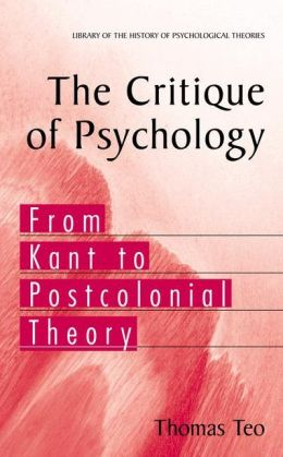 The Critique of Psychology: From Kant to Postcolonial Theory