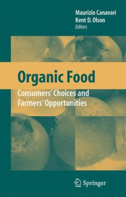 Organic Food: Consumers' Choices and Farmers' Opportunities