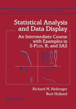 Statistical Analysis and Data Display: An Intermediate Course with Examples in S-Plus, R, and SAS