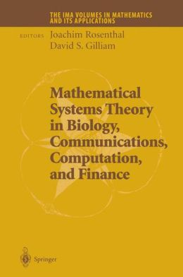 Mathematical Systems Theory in Biology, Communications, Computation and Finance