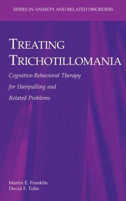 Treating Trichotillomania: Cognitive-Behavioral Therapy for Hairpulling and Related Problems