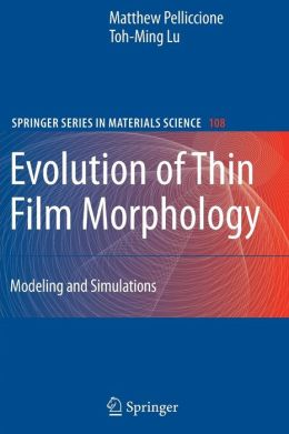 Evolution of Thin Film Morphology: Modeling and Simulations