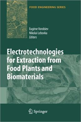 Electrotechnologies for Extraction from Food Plants and Biomaterials