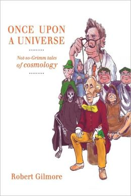 Once Upon a Universe: Not-so-Grimm tales of cosmology