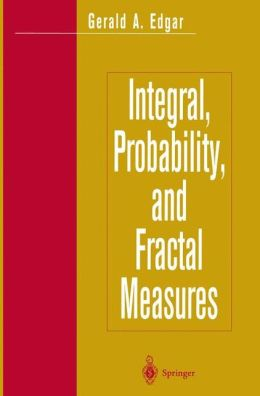 Integral, Probability, and Fractal Measures