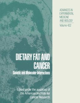 Dietary Fat and Cancer: Genetic and Molecular Interactions