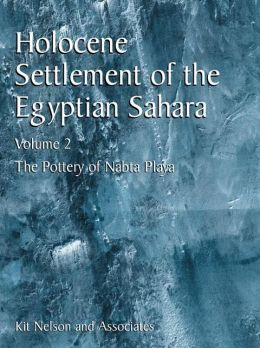 Holocene Settlement of the Egyptian Sahara: Volume 2: The Pottery of Nabta Playa