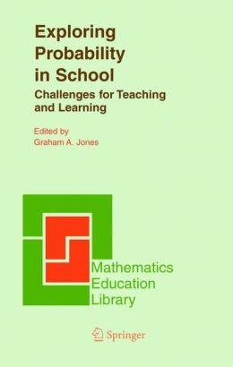Exploring Probability in School: Challenges for Teaching and Learning