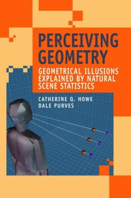 Perceiving Geometry: Geometrical Illusions Explained by Natural Scene Statistics