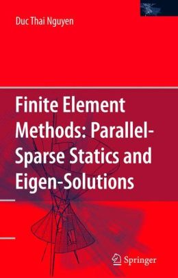 Finite Element Methods: Parallel-Sparse Statics and Eigen-Solutions