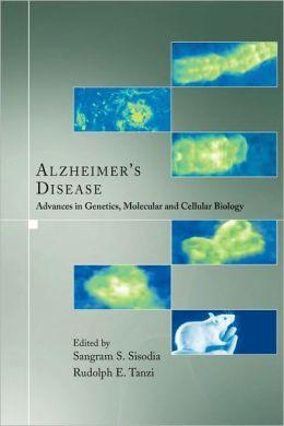 Alzheimer's Disease: Advances in Genetics, Molecular and Cellular Biology