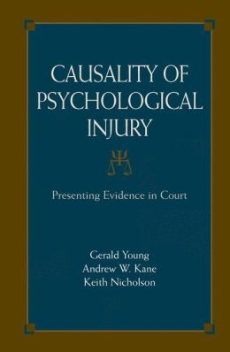 Causality of Psychological Injury: Presenting Evidence in Court