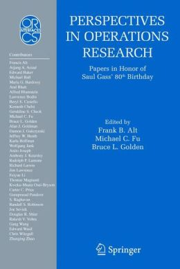 Perspectives in Operations Research: Papers in Honor of Saul Gass' 80th Birthday