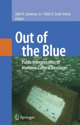 Out of the Blue: Public Interpretation of Maritime Cultural Resources