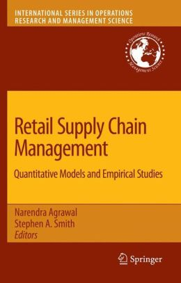 Retail Supply Chain Management: Quantitative Models and Empirical Studies