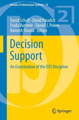 Decision Support: An Examination of the DSS Discipline