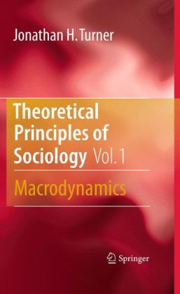 Theoretical Principles of Sociology, Volume 1: Macrodynamics