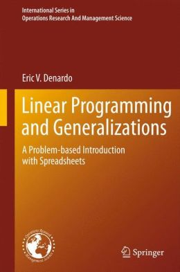 Linear Programming and Generalizations: A Problem-based Introduction with Spreadsheets