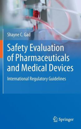 Safety Evaluation of Pharmaceuticals and Medical Devices: International Regulatory Guidelines