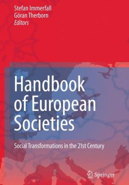 Handbook of European Societies: Social Transformations in the 21st Century
