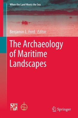 The Archaeology of Maritime Landscapes