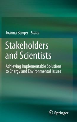 Stakeholders and Scientists: Achieving Implementable Solutions to Energy and Environmental Issues