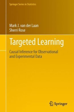 Targeted Learning: Causal Inference for Observational and Experimental Data