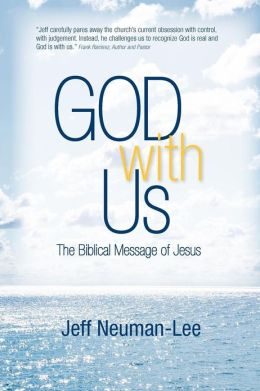 God with Us: The Biblical Message of Jesus, Life in the Spirit, Not in Religion