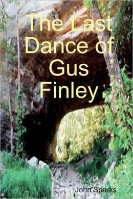 The Last Dance Of Gus Finley
