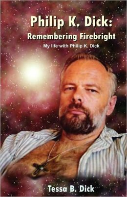 Philip K. Dick: Remembering Firebright