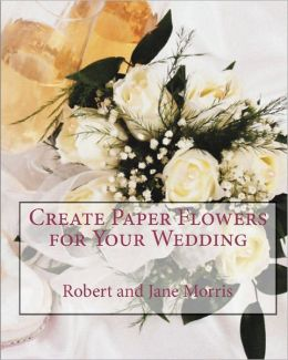 Create Paper Flowers for Your Wedding