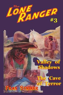 The Lone Ranger #3: Valley of Shadows/the Cave of Terror