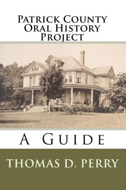 Patrick County Oral History Project: A Guide