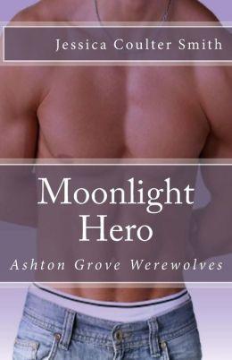 Moonlight Hero: Ashton Grove Werewolves