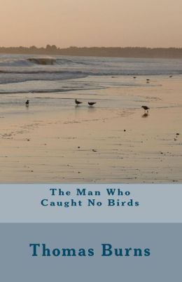 The Man Who Caught No Birds