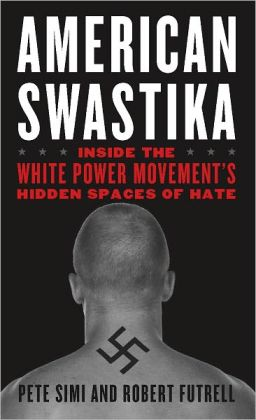 American Swastika: Inside the White Power Movement's Hidden Spaces of Hate