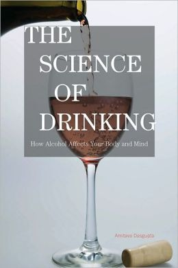 The Science of Drinking: How Alcohol Affects Your Body and Mind