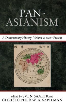 Pan Asianism: A Documentary History, Volume 2, 1920DPresent