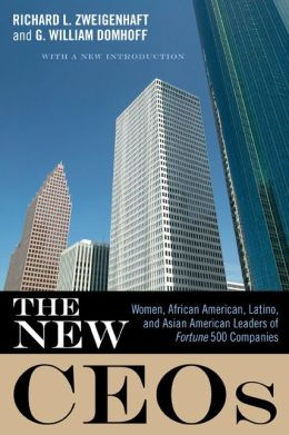 The New CEOs: Women, African American, Latino, and Asian American Leaders of Fortune 500 Companies