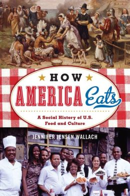 How America Eats: A Social History of U.S. Food and Culture