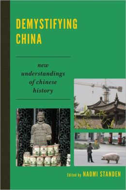 Demystifying China: New Understandings of Chinese History