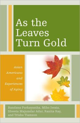 As the Leaves Turn Gold: Asian Americans and Experiences of Aging