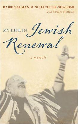 My Life in Jewish Renewal: A Memoir