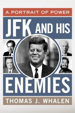 JFK and His Enemies: A Portrait of Power