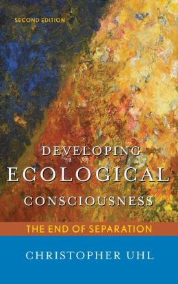 Developing Ecological Consciousness: The End of Separation
