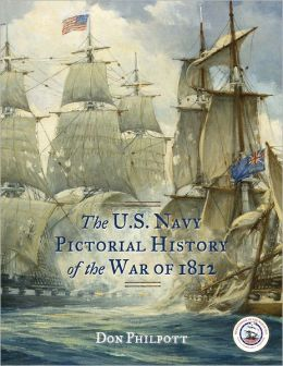 The U. S. Navy Pictorial History of the War of 1812