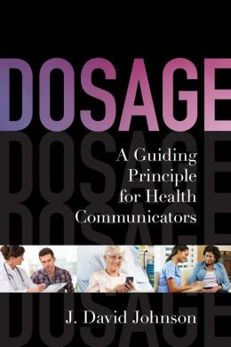 Dosage: A Guiding Principle for Health Communicators